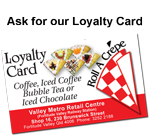 Ask for our Loyalty Card